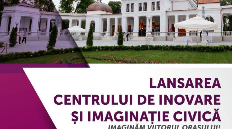 Lansare Centrul de Inovare şi Imaginaţie Civică (CIIC)