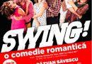 """Swing!"", o comedie cu foarte mult… sex appeal, de pe Broadway la Bucureşti"