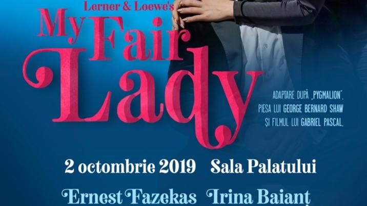 """Musicalul """"My Fair Lady"""" se joacă în luna octombrie la Sala Palatului"""